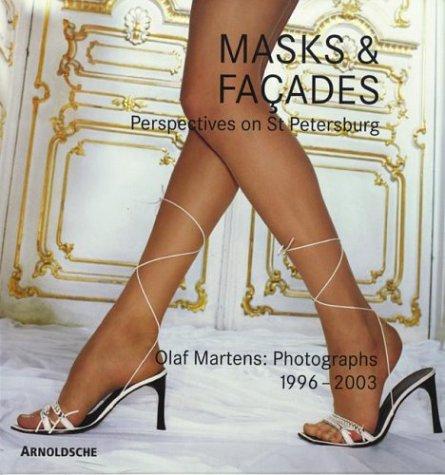 Masken & Fassaden. St. Petersburger Perspektiven - Olaf Martens Fotografien 1996-2003