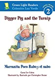 Digger Pig and the Turnip/Marranita Poco Rabo y el nabo (Green Light Readers Level 2)