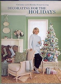 Martha Stewart\'s Christmas: Entertaining, Decorating and ...