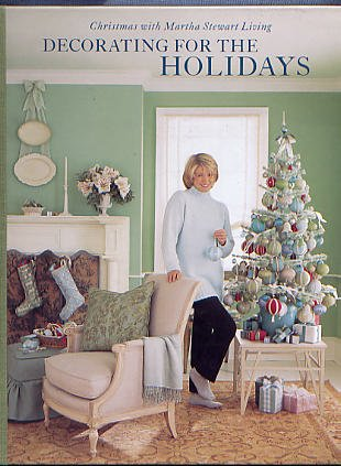 Decorating for the Holidays (Christmas with Martha Stewart (Martha Stewart Holiday Decorating)