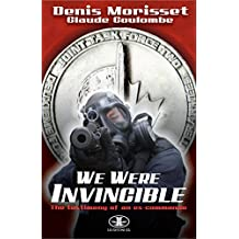 We Were Invincible: Testimony of an Ex-Commando