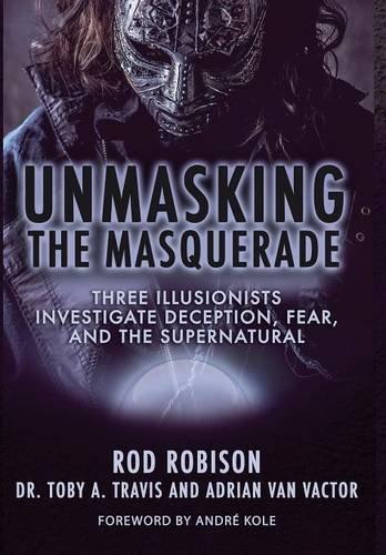 Unmasking the Masquerade: Three Illusionists Investigate ...