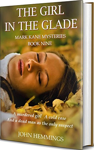 THE GIRL IN THE GLADE - MARK KANE MYSTERIES - BOOK NINE: A Private Investigator Clean MYSTERY & SUSPENSE SERIES. Murder mysteries with more twists and turns than a roller coaster.