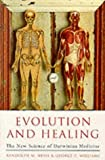 Evolution and Healing: The New Science of Darwinian Medicine