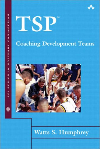 TSP: Coaching Development Teams (The SEI Series in Software Engineering)