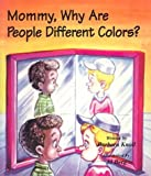 Mommy, Why Are People Different Colors?, Barbara Knoll, 1560431563