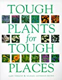Tough Plants for Tough Places, Gary Vergine and Michael Jefferson-Brown, 0809229315