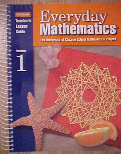 - Everyday Mathematics (Third Grade Teachers Lesson Guide, Vol 1)