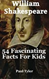 img - for William Shakespeare: 54 Fascinating Facts For Kids (Volume 13) book / textbook / text book