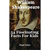 William Shakespeare: 54 Fascinating Facts For Kids (Volume 13)