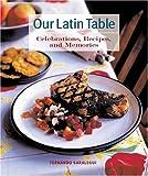 Our Latin Table, Fernando Saralegui, 0821257471
