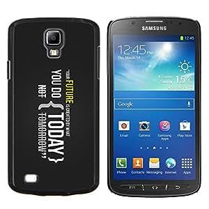 LECELL--Funda protectora / Cubierta / Piel For Samsung Galaxy S4 Active i9295 -- Su futuro es creado por lo que haces hoy --