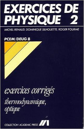 Lire un Exercices corrigés de physique, thermo-optique, PCEM epub pdf