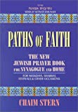 img - for Paths of Faith: The New Jewish Prayer Book for Synagogue and Home : For Weekdays, Shabbat, Festivals & Other Occasions book / textbook / text book