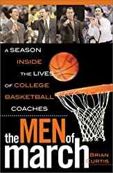 The Men of March: A Season Inside the Lives of College Basketball Coaches