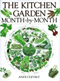 The Kitchen Garden Month-by-Month, Andi Clevely, 0715303295