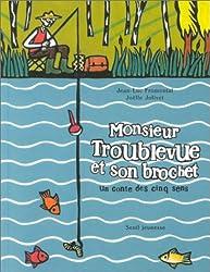Monsieur Troublevue et son brochet : Un conte des cinq sens