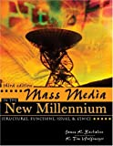 Mass Media in the New Millennium : Structures, Functions, Issues and Ethics, Wulfemeyer, K. Tim and Buckalew, James K., 0757516831