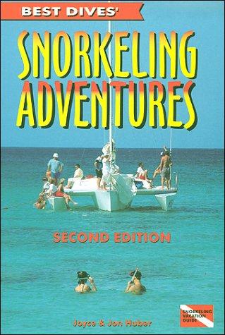 Best Dives' Snorkeling Adventures, 2nd edition (Best Dives, 5)