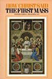 How Christ Said the First Mass or the Lord's Last Supper, James L. Meagher, 0895552078