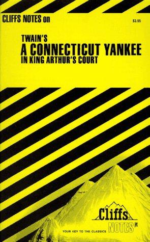 Twain's A Connecticut Yankee In King Arthur's Court (Cliffs Notes)