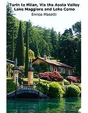 Turin to Milan, via the Aosta Valley, Lake Maggiore and Lake Como