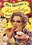 img - for Mrs. Merton's Friendship Book book / textbook / text book