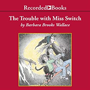 The Trouble with Miss Switch Audiobook