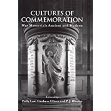 Cultures of Commemoration: War Memorials, Ancient and Modern (Proceedings of the British Academy)