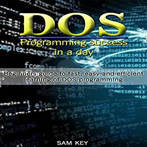 DOS: Programming Success in a Day Audiobook