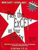 Pass the EXCET on Your First Try : Study Manual for the EXCET Exam: Elementary and Secondary Professional Development Tests, Mentze, Mark J., 0967186021