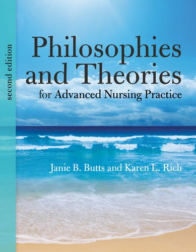 Philosophies And Theories For Advanced Nursing Practice (Butts, Philosophies and Theories for Advanced Nursing Practice) (Nursing Theories And Models)