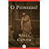 O Pioneers! (The Prairie Trilogy)
