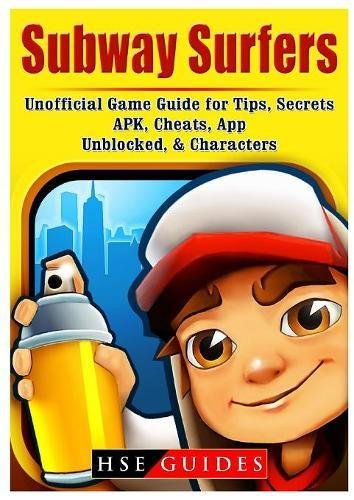 Subway Surfers Unofficial Game Guide for Tips, Secrets, Apk, Cheats, App, Unblocked, Characters