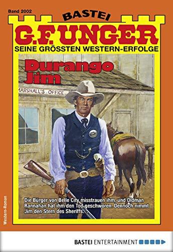 G. F. Unger 2002 - Western: Durango Jim (G.F.Unger) (German Edition)