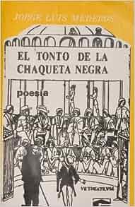 El Tonto De La Chaqueta Negra: Jorge Luis Mederos: Amazon