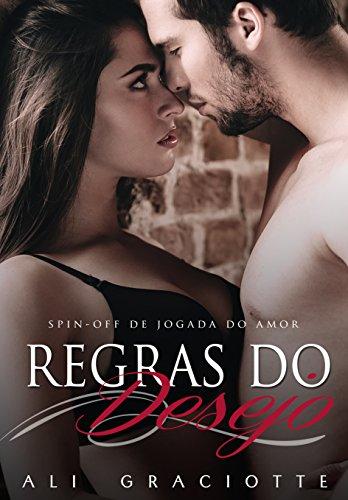 Regras do Desejo: Spin off do livro Jogada do Amor