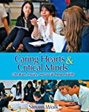 Caring Hearts and Critical Minds : Literature, Inquiry, and Social Responsibility, Wolk, Steven, 1571108599