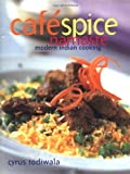 img - for Cafe Spice Namaste: Modern Indian Cooking book / textbook / text book
