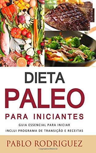 Dieta Paleo: Saiba OS Beneficios Da Dieta Paleolitica Para a Saude E Como Perder Peso