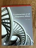 Fundamentals of US Regulatory Affairs, Eighth Edition, Alderman, Alix E. and Anderson, Patricia, 0982932065
