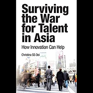 Surviving the War for Talent in Asia Audiobook