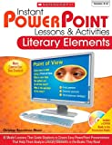 img - for Instant PowerPoint  Lessons & Activities: Literary Elements: 16 Model Lessons That Guide Students to Create Easy PowerPoint Presentations That Help ... in the Books They Read (Teaching Resources) book / textbook / text book