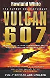 Vulcan 607: The Epic Story of the Most Remarkable British Air Attack Since WWII by White, Rowland(June 4, 2012) Paperback