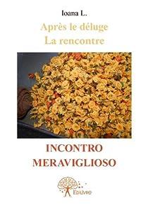 Incontro Meraviglioso: Après le déluge La rencontre par L.