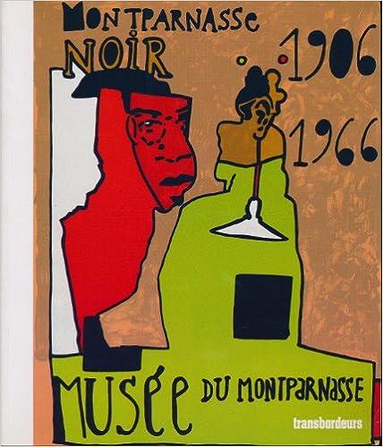 uppkopplad Montparnasse noir 1906/1966 : Amours en contre-jour pdf epub