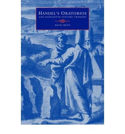 [(Handel's Oratorios and Eighteenth-century Thought)] [Author: Ruth Smith] published on (October, 2005) pdf epub