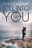 Still Into You (Stars On Fire Book 2)