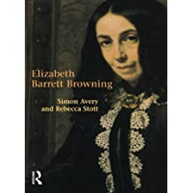 Elizabeth Barrett Browning (Studies In Eighteenth and Nineteenth Century Literature Series)
