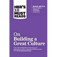 """HBR's 10 Must Reads on Building a Great Culture (with bonus article """"How to Build a Culture of Originality"""" by Adam…"""